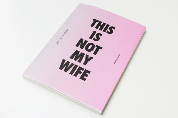 Erik van der Weijde: This Is Not My Wife