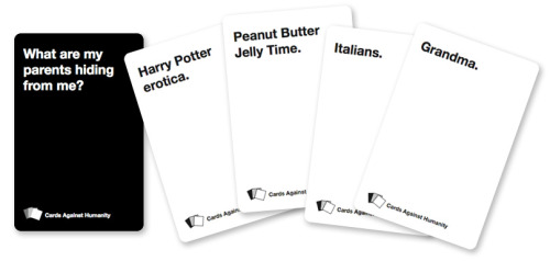 ohmightysmiter:  sellyourselfshort:  ohno789:  Cards Against Humanity is a party game for horrible people.  Unlike most of the party games you've played before, Cards Against Humanity is as despicable and awkward as you and your friends.  The game is simple. Each round, one player asks a question from a Black Card, and everyone else answers with their funniest White Card.  And it is distributed under a Creative Commons license, meaning it is not only free to play, but remixing, and changing the game are more than just encouraged. The official hard copy has been sold out for a while now, but a PDF of all the cards, and instructions distributed by the creators for making your own deck can be found here. You're welcome, and enjoy!  Printing this out right now HAHAHA  My friends and I printed out a set and played this last night omg we were pissing ourselves laughing there were moments when Michelle couldn't breathe this is the literal best  WHERE IS MY PRINTER GIVE IT.