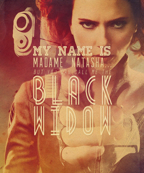 "behindmylove:  The Avengers Posters > ""My name is … Madame Natasha… but you … can call me The Black Widow!"""