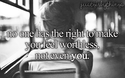 justgirlythings:  always remember this girls! ♥♥