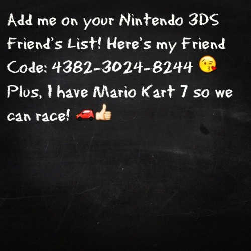 Add me if you have a Nintendo 3DS. 😁 #nintendo #3DS #nintendo3ds #mario #kart #7 #mariokart7 #marioandluigi #supermario #friends #list #code #friendcode #add #me #addme #puertorico #play #games #system #gamesystem #console #gameconsole #fun #friends #makefriends #new #numbers  #tweegram #friendcode #astrid #mii #miicharacater (Taken with instagram)
