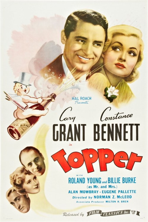 Topper - 1937  On TCM now! Cary Grant, Constance Bennett, Roland Young and Billie Burke.  Hoagy Carmichael, too!  Go watch it!