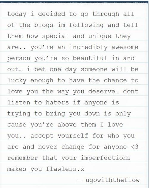 Most beautiful note I have received. Thank you so much ugowiththeflow.tumblr.com