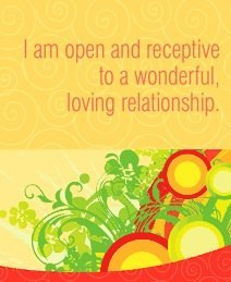 I am open and receptive to a wonderful, loving relationship.~ Louise L. Hay