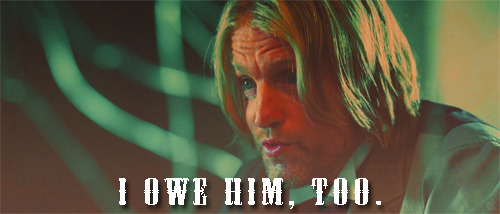 No matter who Haymitch is, I owe him, too.  And that's for always.