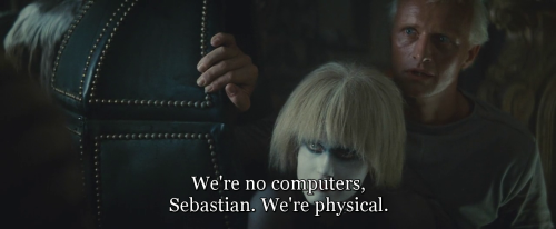"""We're no computers, Sebastian. We're physical."" Blade Runner (1982) directed by Ridley Scott, starring Harrison Ford, Rutger Hauer, Sean Young, Edward James Olmos, M. Emmet Walsh, Daryl Hannah, William Sanderson, Brion James, Joe Turkel, Joanna Cassidy, James Hong, Morgan Paull, Kevin Thompson. Based on Do Androids Dream of Electric Sheep? by Philip K. Dick."