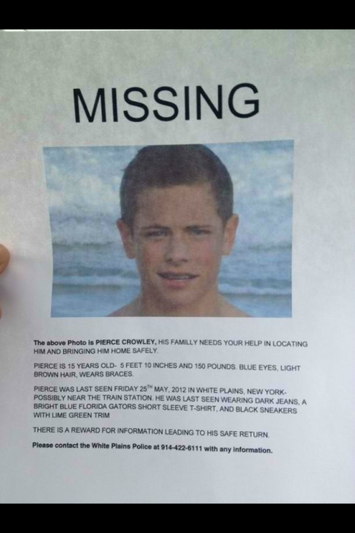 marissapastore:  This is my friend Pierce Crowley. He went missing on friday May 25th near the white plains train station in new york. On twitter we are trying to make him a trending topic. I would really appreciate it if you could take 2 seconds out of your time to reblog this. We will find you Pierce if its the last thing we do <3. #FindPierce
