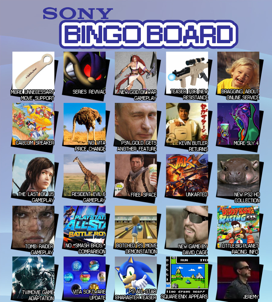 servbot42:  whoaitsjoe:  LET'S PLAY E3 BINGO !! For the past few years during each E3, my friends and I have been making bingo boards with predictions of each press conference occupying the squares. We figure it's a good way to liven up the conferences. This year, I figured it'd be fun to share it with y'all! While watching an E3 press conference, and you see one of the predicted events play out, cross off that square. Nothing to it. Here's the scheduled conferences:  All times are in Pacific Standard. (http://everytimezone.com/) Monday, June 4 Microsoft - 9:30 AM Electronic Arts - 1:00 PM Ubisoft - 3:00 PM Sony - 6:00 PM Tuesday, June 5 Nintendo - 9:00 AM  (Special Rules- The general board takes place throughout the entire event, so if you see something during any conference or footage directly from the convention, be sure to cross it off. Ubisoft and EA share one board. EA squares have an orange background and Ubisoft squares have a purple one.)  *spins and claps*  none of these will ever happen, my board is way better