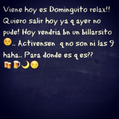 Viene quienes dicen yo al dominguito relax/social (Taken with instagram)