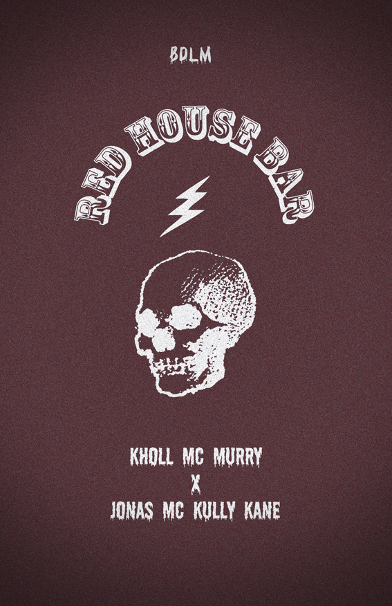 REDHOUSE BAR - BANDITO DE LA MUERTE9AM - 1:30AMDJ set : KHOLL MC MURRY - JONAS MC KULLY KANEStyle : COLD WAVE - NEW WAVES - ROCK - PUNK -DIRTY DISCO - OLDIES… ADRESS:1 bis rue de la forge royaleParis, France 75011