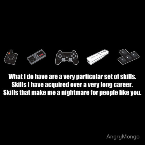 ianbrooks:  Particular Set of Gaming Skills by AngryMongo Shirts available at redbubble. If you let the princess go now, that'll be the end of it. I will not look for you, I will not pursue you. But if you don't, I will look for you, I will find you, and I will jump on your head. (via: it8bit)