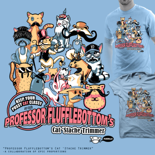 midgerock:  Professor Fluffelbottom's Cat Stache Trimmer @ goodjoe.com $15.00 This design is collaboration with a number of other artists to help raise money for a local non-profit no-kill animal shelter in PA, LAPS. 100% ($3 per T-shirt) of the proceeds will be donated directly to LAPS. Our goal is to raise $300 to support this small local nonprofit.    for more about the LAPS: http://lapsshelter.org/help.html