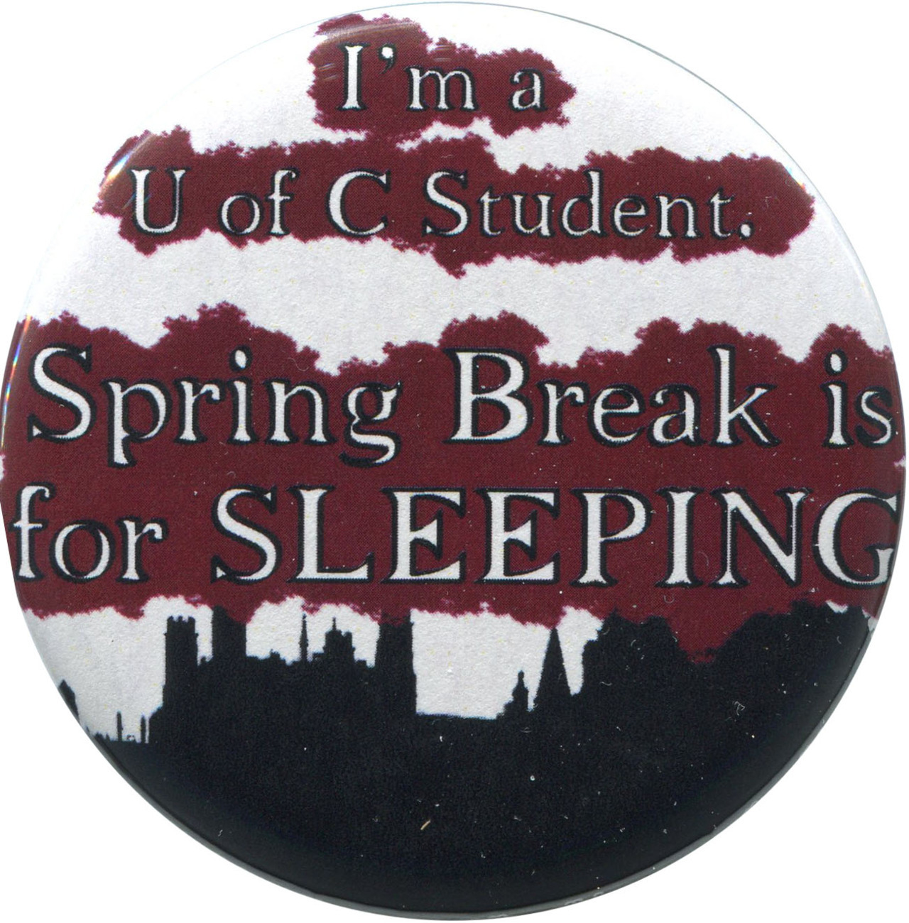 """Spring Break is for sleeping"" available from http://antieuclid.com/academia/university-of-chicago/spring-break-is-for-sleeping.html"