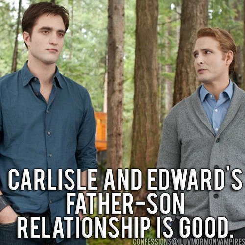 "Anonymous Confession #124: ""Carlisle and Edward's father-son relationship is good."""