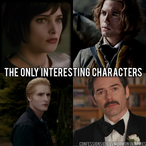 "Anonymous Confession #127: ""The only characters in The Twilight Saga that are interesting are Jasper, Carlisle, Alice and Charlie."""