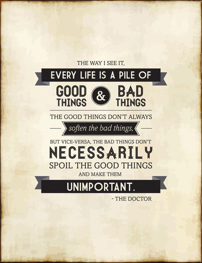 Don't let the bad things make you forget all the good in your life.