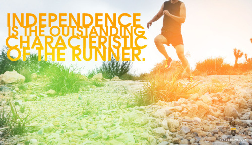 Independence is the outstanding characteristic of the runner.
