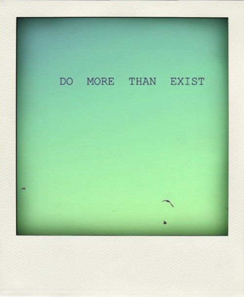 allwillbemadenew:  Do more.
