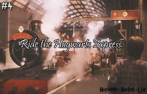#4 Ride the Hogwarts Express.  Reblog if you would love to ride the Hogwarts Express!