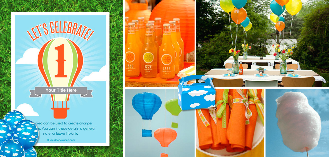 "BALLOON BIRTHDAY PARTY (click photograph for larger image)This budget-friendly birthday party has the perfect decoration-your backyard! Invitation: Pingg.com Food: The outdoor setting makes it perfect for a bbq where anything goes. Izze orange soda or lemonade can be served as beverages. For dessert, cotton candy has the perfect airy texture that looks like a cloud and tastes like heaven.  Decorations: Solid colored plates in orange, green and blue-using a large white paper plate as the charger (see ""Sweetest Occasion"" link for more details). Multi-colored balloons (or cloud designed balloons) with flowered filled vases makes a great centerpiece. Hot air balloon hanging paper lanterns. Photo Credits: The Sweetest Occasion, Hostessblog.com, Birthday Express, Oriental Trading."
