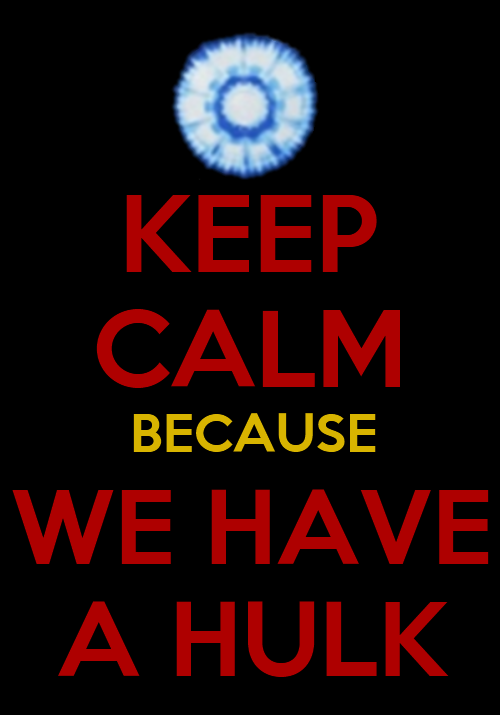 An Iron Man Keep Calm I've made.  Loki: I have an army.  Tony Stark: We have a Hulk.