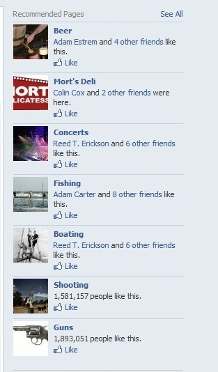 So my friends like a Jewish deli, concerts, fishing, boating, shooting and guns.