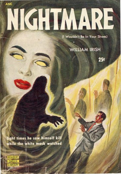 thephonk:   William Irish (Cornell Woolrich) Nightmare (I Wouldn't Be in Your Shoes) 1950  http://thephonk.tumblr.com/