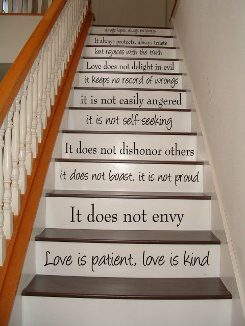 smil3-jesuslovesyou:  i definitely want this on my stairs when i finally have my own home or painted on the wall or something.