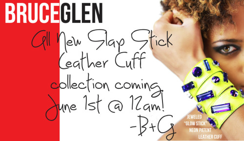 COMING SOON! New Collection of BruceGlen Slap Stick Leather Cuffs! June 1st at 12am!
