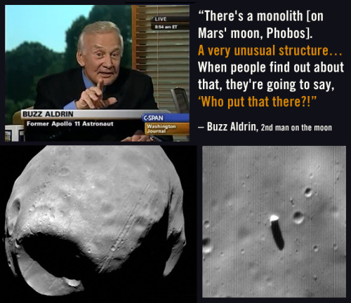 Buzz Aldrin reveals the existence of a monolith on Mars' moon Phobos on C-SPAN http://www.youtube.com/watch?v=bDIXvpjnRws