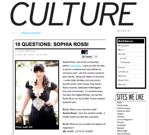 hellogiggles:  Thank you Elle for featuring co-founder Sophia Rossi in this questionnaire! Check out Sophia's answers here!