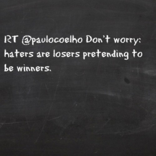 For my number one hater :) #tweegram #Paulo Coelho  (Taken with instagram)