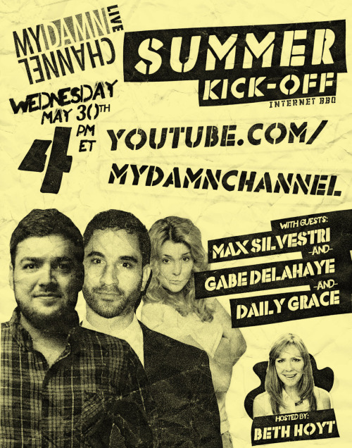 Come kick of summer right tomorrow with MyDamnChannel!