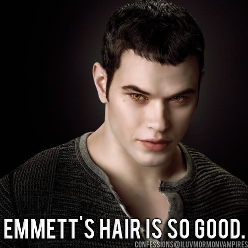 "Anonymous Confession #173: ""Emmett's hair is so good."""