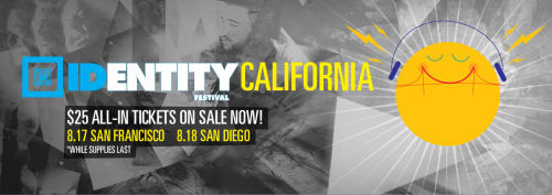 California! TODAY is the day!  A limited number of $25 all-in tickets for the 8/17 San Francisco @ Shoreline Amphitheater and 8/18 Chula Vista @ Cricket Wireless Amphitheater are on sale NOW!! Quick they're flying fast!!  www.IDFestival.com/tour-dates