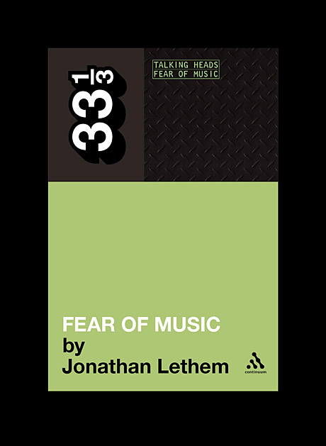 pitchfork:  Author Jonathan Lethem talks about his book on Talking Heads' Fear of Music in the latest installment of our Paper Trail feature series.