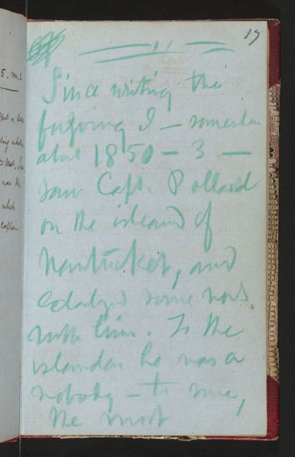 housingworksbookstore:  A page from Herman Melville's journal, about meeting Captain Pollard of the Essex. [via] (via Flavorwire » A Peek Inside the Notebooks of Famous Authors, Artists and Visionaries)  Herman Melville: big fan of crayons; illegibility.