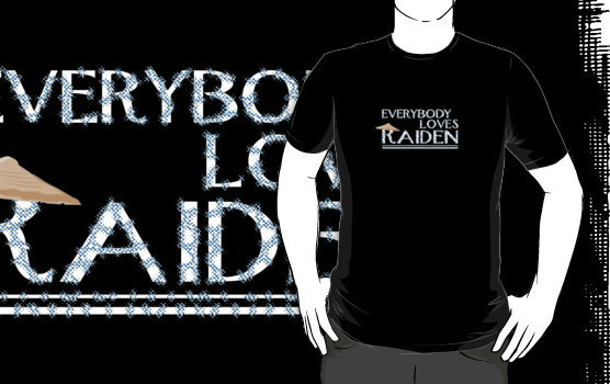 """Everybody Loves Raiden"" T-Shirts & Hoodies by Blayde 