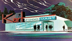 1950sunlimited:  Kart Food Mart c.1960-65 store front concept illustrations  I love nighttime concept art from the 1950s. SPECIFIC INTERESTS.