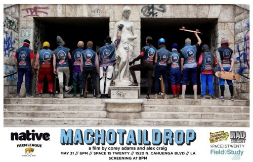 Come see Machotaildrop in L.A at Space 15 Twenty on May 31. Free outdoor screening presented by Native Shoes and Farm League. Guzzle a few free beers from Figueroa Mountain Brewing at the pre party and listen to Paul Devro of Mad Decent play some tunes.
