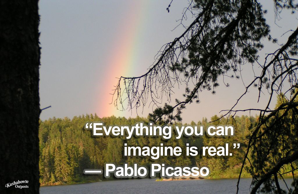 "fishingcanada:  Pablo Picasso Quote: ""Everything you can imagine is real."""