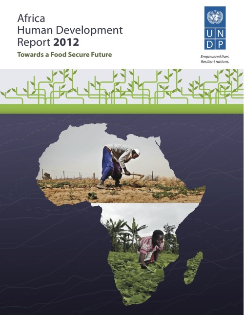 Africa Human Development Report 2012: Towards a Food Secure Future Published on 15 May 2012 Document Summary The 2012 Human Development Report for Africa explores why dehumanizing hunger remains pervasive in the region, despite abundant agricultural resources, a favorable growing climate, and rapid economic growth rates. It also emphasizes that food security – the ability to consistently acquire enough calories and nutrients for a healthy and productive life - is essential for human development.   To boost food security, it argues for action in four interrelated areas: agricultural productivity, nutrition, access to food, and empowerment of the rural poor. It asserts that increasing agricultural productivity in sustainable ways can bolster food production and economic opportunities, thereby improving food availability and increasing purchasing power. Effective nutrition policies can create conditions for the proper use and absorption of calories and nutrients. Finally, empowering the rural poor - especially women - and harnessing the power of information, innovation, and markets can promote equitable allocation of food and resources within families and across communities. Highlights Sub-Saharan Africa's population, 856 million in 2010, is projected to exceed 2 billion shortly after 2050. More than one in four Africans - close to 218 million people - is undernourished. Two major biases – towards towns rather than rural areas and towards men, not women – have been principal factors in explaining Africa's food insecurity. African governments spend between 5-10% of their budgets on agriculture, well below the 20% average that Asian governments devoted to the sector during the green revolution there. Women are significant food producers, but their control of land in sub-Saharan Africa is less than in any other region. @undp