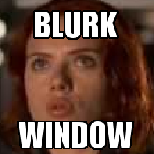 BLURK WINDOW