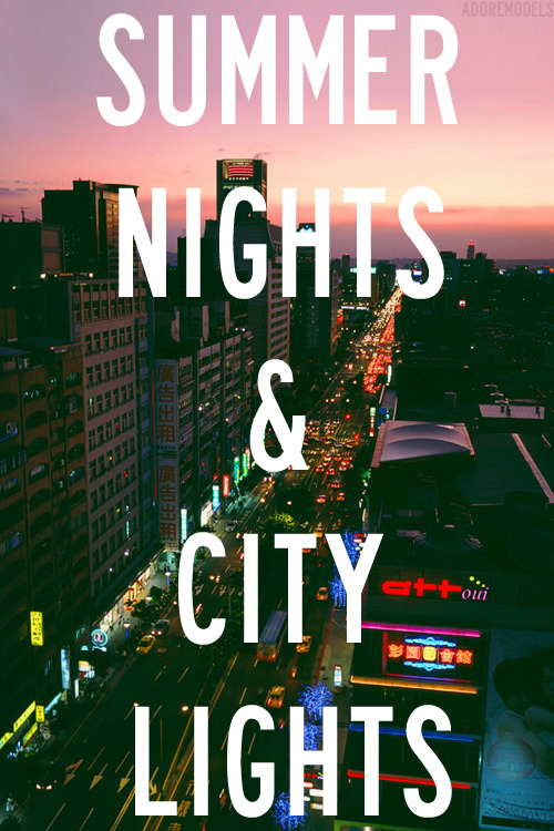fittzjustwrite:  Summer Nights & City Lights