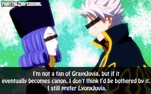 """I'm not a fan of GrayxJuvia, but if it eventually becomes canon, I don't think I'd be bothered by it. I still prefer LyonxJuvia."""