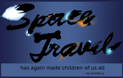 Space Travel - I started this design before I found the quote, and found that the quote fit perfectly. Not only is the concept of outer space exploration enough to inspire childlike awe, science fiction stories that 'boldly go' have a way of triggering our nostalgia centers unlike anything else. You can get this design on a t-shirt!