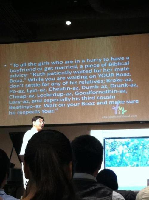 solideogloriaa:  christina-choe:  Funniest biblical quote EVER!! - Imgur  I can't believe they threw this up on the screen. bahahaha!