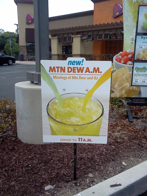 jennasty:  laughingsquid:  Mountain Dew A.M., A Breakfast Drink Concocted by Taco Bell  Nate.  Here's the thing I keep telling you guys. I like Mt Dew. Not Mt Dew Code Red. Not Batman's Balls Mt Dew. Not Mt Dew with OJ mixed in. Just Mt Dew.