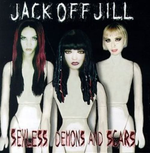 d3stgnarrr:  Jack Off Jill- Sexless Demons and Scars