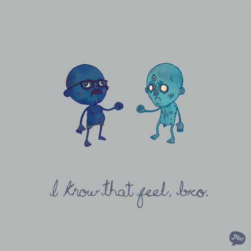 Blue yourself? I know that feel, bro. I find this hilarious, and I don't know what that says about me as a person.